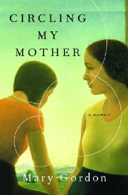Image for CIRCLING MY MOTHER A MEMOIR