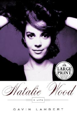 Image for Natalie Wood: A Life (Random House Large Print Biography)