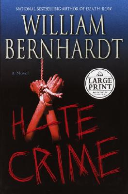 Hate Crime (Bernhardt, William (Large Print)), Bernhardt, William