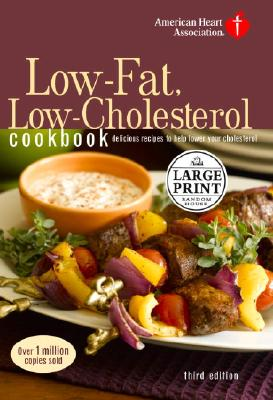 Image for American Heart Association Low-Fat, Low-Cholesterol Cookbook, 3rd Edition: Delicious Recipes to Help Lower Your Cholesterol (Random House Large Print)