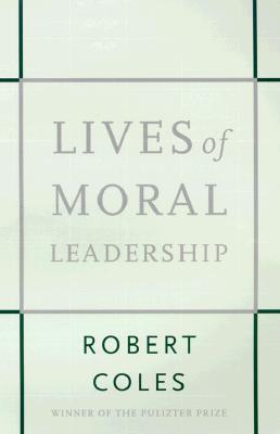 Image for LIVES OF MORAL LEADERSHIP MEN AND WOMEN WHO HAVE MADE A DIFFERENCE