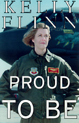 Image for Proud to Be: My Life, The Air Force, The Controversy