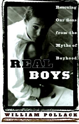 Image for Real Boys: Rescuing Our Sons from the Myths of Boyhood