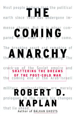 Image for Coming Anarchy, The: Shattering the Dreams of the Post-Cold War