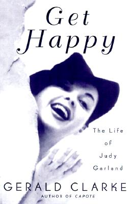 Image for Get Happy: The Life of Judy Garland