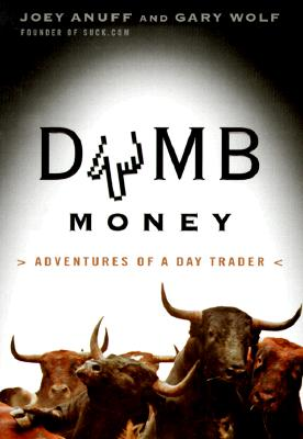 Image for DUMB MONEY ADVENTURES OF A DAY TRADER