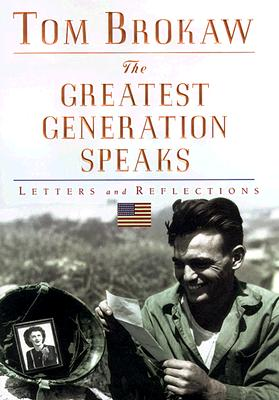 Image for GREATEST GENERATION SPEAKS, THE LETTERS AND REFLECTIONS