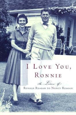 Image for I Love You, Ronnie: The Letters of Ronald Reagan to Nancy Reagan