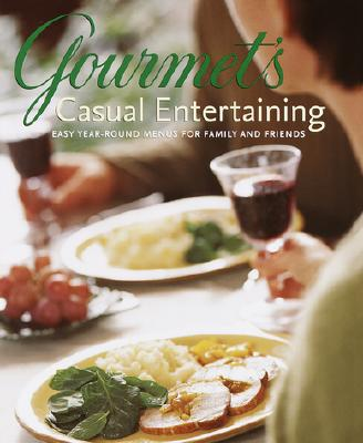 Image for Gourmet's Casual Entertaining: Easy Year-round Menus for Family and Friends