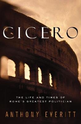 Image for Cicero: The Life and Times of Rome's Greatest Politician