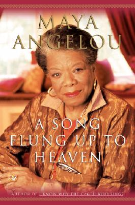A Song Flung Up to Heaven, Angelou,Maya