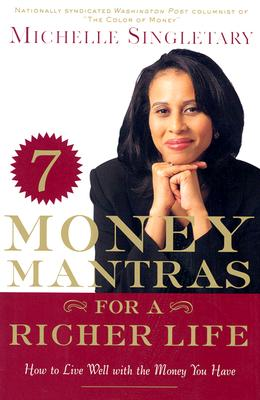 Image for 7 Money Mantras for a Richer Life: How to Live Well with the Money You Have