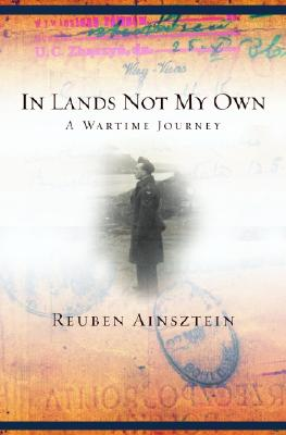 Image for In Lands Not My Own: A Wartime Journey