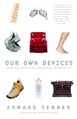 Image for Our Own Devices: How Technology Remakes Humanity