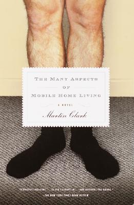 Image for The Many Aspects of Mobile Home Living: A Novel