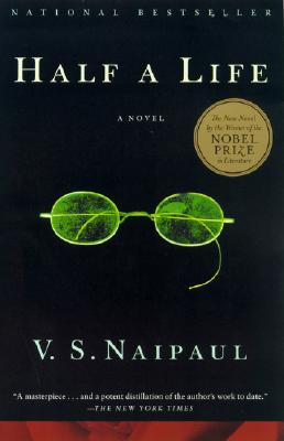 Half a Life: A Novel, Naipaul, V. S.