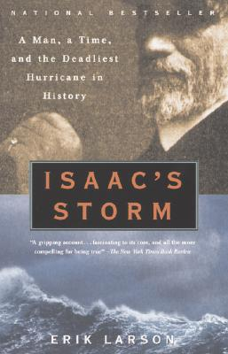 Image for Isaacs Storm : A Man, a Time, and the Deadliest Hurricane in History