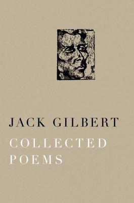 Collected Poems, Jack Gilbert