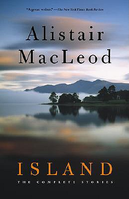 Island: The Complete Stories, MacLeod, Alistair