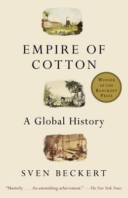 Image for Empire of Cotton: A Global History