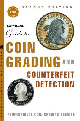 Image for The Official Guide to Coin Grading and Counterfeit Detection, 2nd Edition