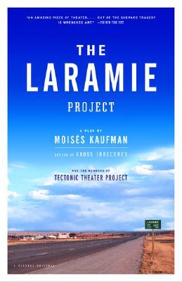 Laramie Project, MOISES KAUFMAN