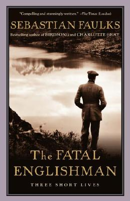 Image for FATAL ENGLISHMAN. THE THREE SHORT LIVES