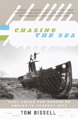 Image for Chasing the Sea : Lost Among the Ghosts of Empire in Central Asia
