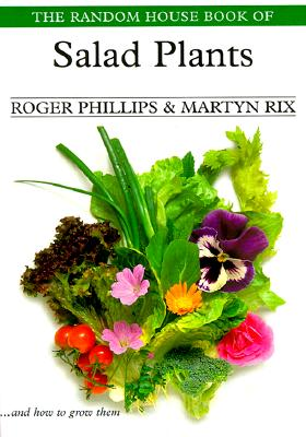 The Random House Book of Salad Plants (Garden Plant), Phillips, Roger
