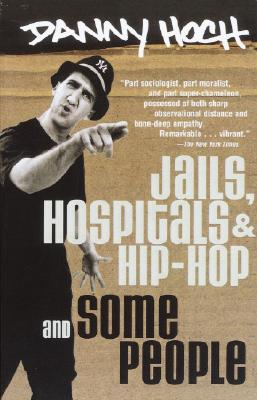 Jails, Hospitals & Hip-Hop and Some People, Hoch, Danny