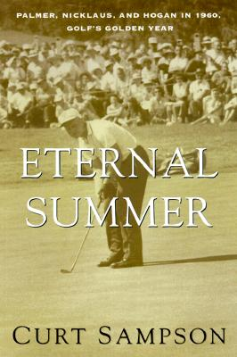 Image for The Eternal Summer: Palmer, Nicklaus, And Hogan In