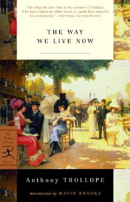 The Way We Live Now (Modern Library Classics), Anthony Trollope