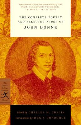 The Complete Poetry and Selected Prose of John Donne (Modern Library Classics), John Donne