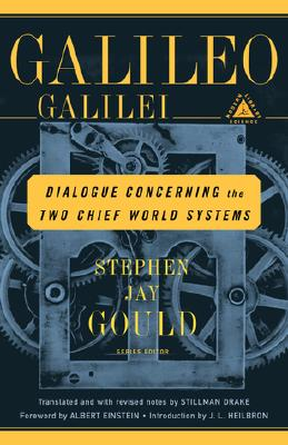 Dialogue Concerning the Two Chief World Systems: Ptolemaic and Copernican, Galileo Galilei