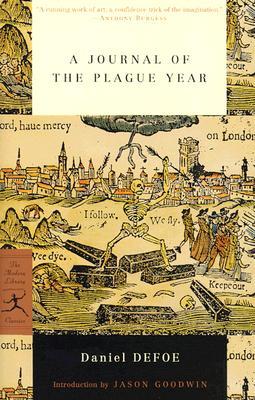 A Journal of the Plague Year (Modern Library Classics), Daniel Defoe; Introduction-Jason Goodwin