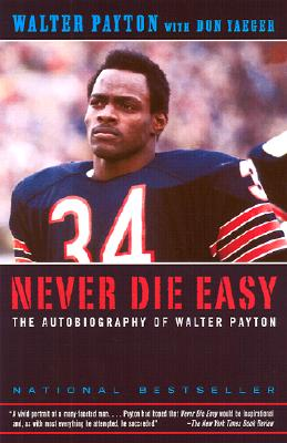 Image for Never Die Easy: The Autobiography of Walter Payton