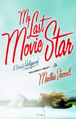 Image for My Last Movie Star: A Novel