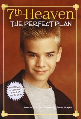 Image for The Perfect Plan (7th Heaven(TM))
