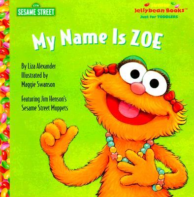 Image for My Name is Zoe (Junior Jellybean Books(TM))