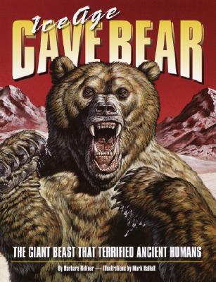 Image for Ice Age Cave Bear: The Giant Beast That Terrified Ancient Humans