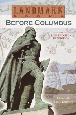 Image for Before Columbus: The Leif Eriksson Expedition: A True Adventure (Landmark Books)