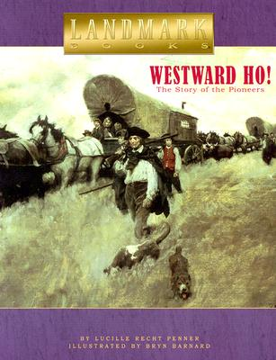 Image for Westward Ho!: The Story of the Pioneers (Landmark Books)