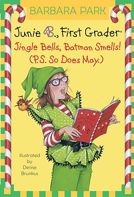 Image for JUNIE B FIRST GRADER: JINGLE BELLS, BATMAN SMELLS (PS SO DOES MAY)