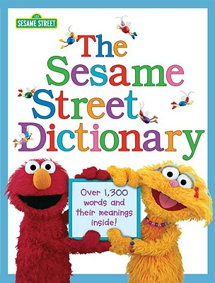 Image for The Sesame Street Dictionary (Sesame Street): Over 1,300 Words and Their Meanings Inside!