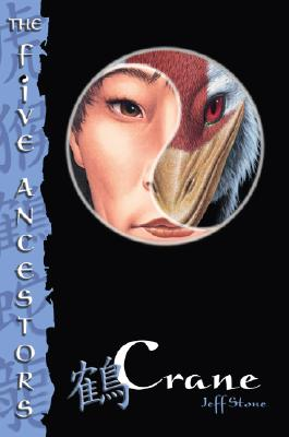 Crane (The Five Ancestors, Book 4), Stone, Jeff