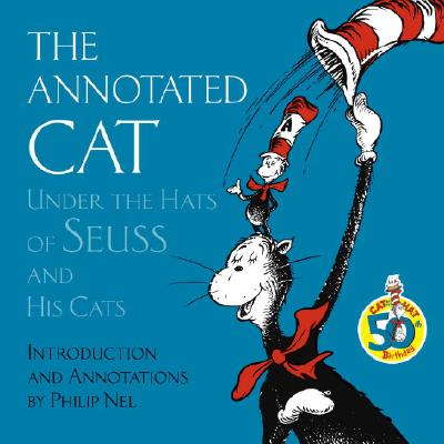 Image for The Annotated Cat: Under the Hats of Seuss and His Cats (Picture Book)
