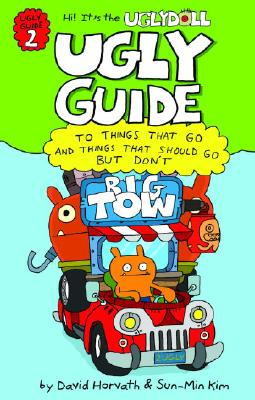 Image for Ugly Guide to Things That Go and Things That Should Go But Don't (Uglydolls)