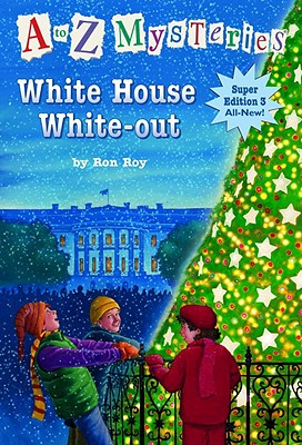 Image for White House White-Out (A to Z Mysteries Super Edition, No. 3)