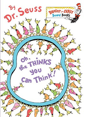 Image for Oh, the Thinks You Can Think! (Bright & Early Board Books(TM))