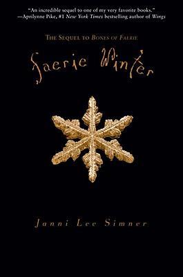 Faerie Winter: Book 2 of the Bones of Faerie Trilogy, Janni Lee Simner